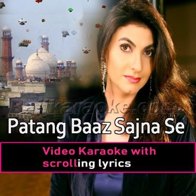 Patang Baaz Sajna Se -  Video Karaoke Lyrics