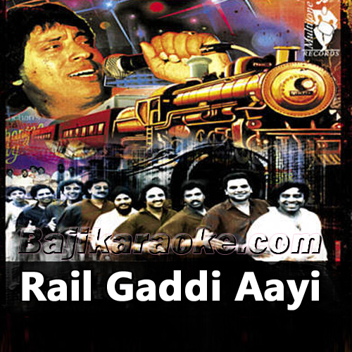 Rail Gaddi Aai - With Chorus - Karaoke Mp3