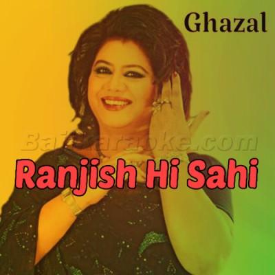 Ranjish Hi Sahi - Karaoke Mp3