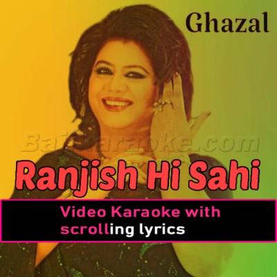 Ranjish Hi Sahi -  Video Karaoke Lyrics