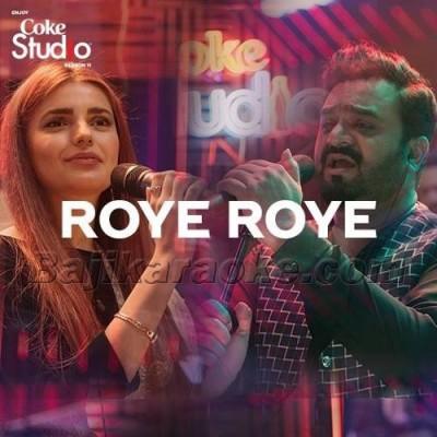 Roye Roye Naina Mere - Coke Studio - karaoke  Mp3