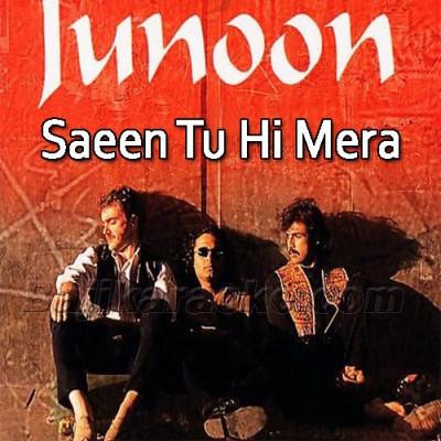 Saeen Tuhi Mera Sacha Saeen - Karaoke Mp3 | Junoon Band