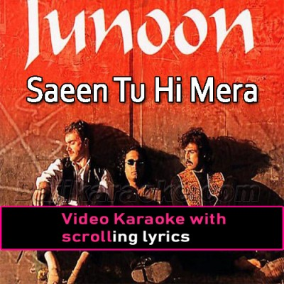 Saeen Tuhi Mera Sacha Saeen - Video Karaoke Lyrics | Junoon Band