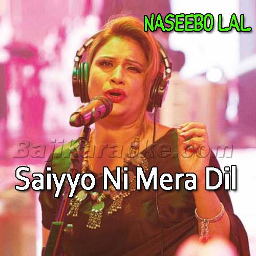 Saiyyoni Mera Dil Dhadke - Remix - Karaoke Mp3