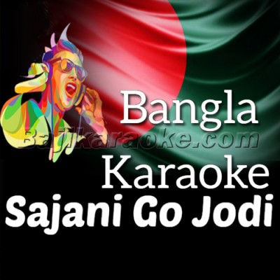 Sajani Go Jodi Ele - Bangla - Karaoke Mp3