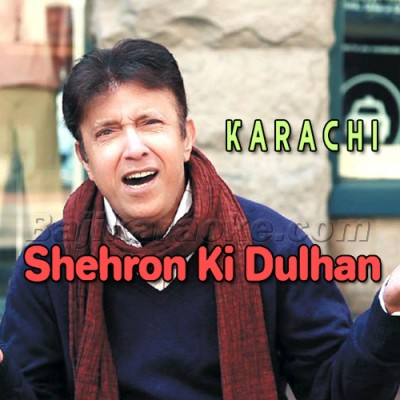 Shehron Ki Dulhan Karachi - Mp3 Karaoke