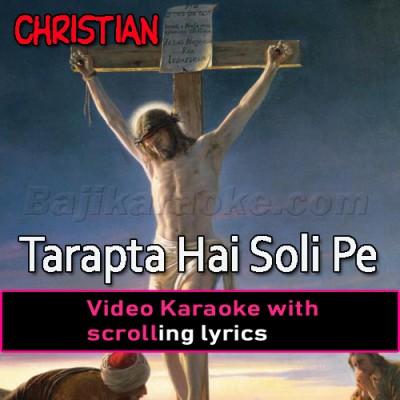 Tarapta Hai Soli Pe - Christian - Video Karaoke Lyrics