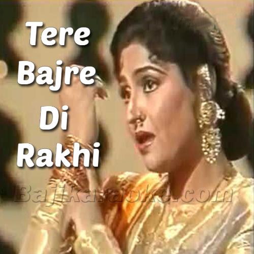 Tere Bajre Di Rakhi - Anjuman - Karaoke Mp3