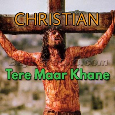 Tere Maar Khane Se Yasu - Christian - Karaoke Mp3