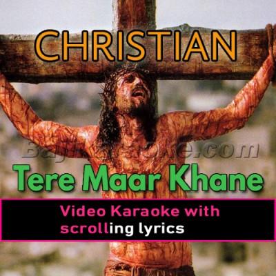 Tere Maar Khane Se Yasu - Christian - Video Karaoke Lyrics