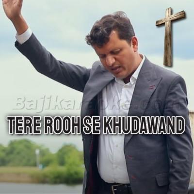 Tere Rooh Se Khudawand - Christian - Karaoke Mp3 | Arif Roger