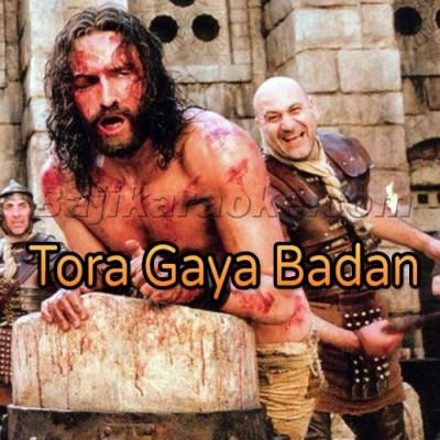 Tora Geya Badan Mera - Christian - Karaoke Mp3