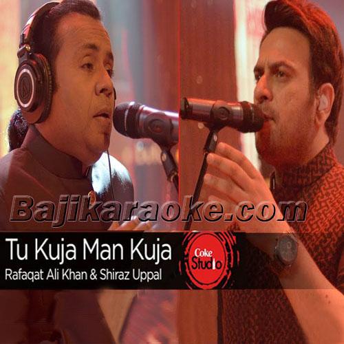 Tu Kuja Man Kuja - Karaoke Mp3 | Rafaqat Ali Khan - Shiraz Uppal - Coke Studio