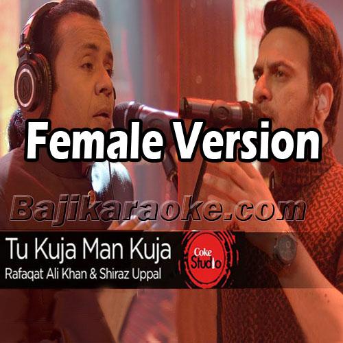 Tu Kuja Man Kuja - Female Version - Karaoke  Mp3