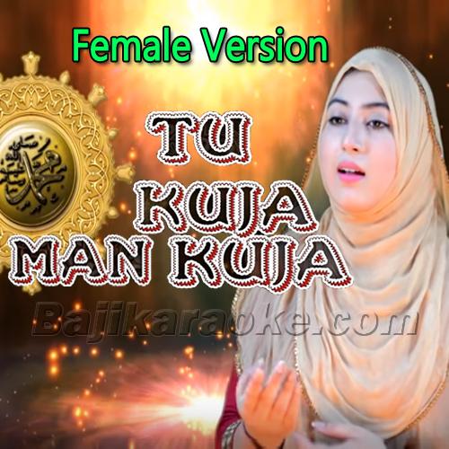 Tu Kuja Mann Kuja - Female Version - Karaoke Mp3