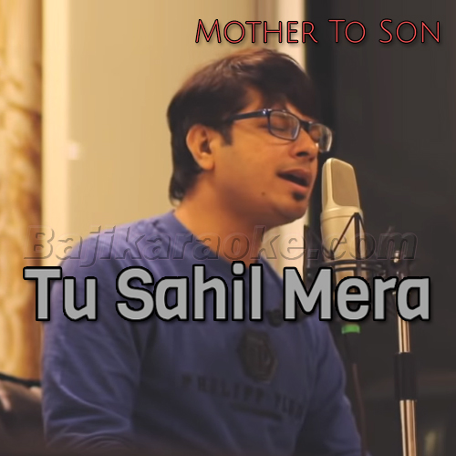 Tu Sahil Mera - Mother To Son - karaoke Mp3