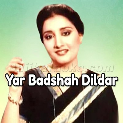 Yar Badshah Dildar Badshah - Karaoke Mp3   Naheed Akhtar