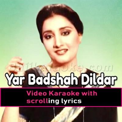 Yar Badshah Dildar Badshah - Video Karaoke Lyrics   Naheed Akhtar