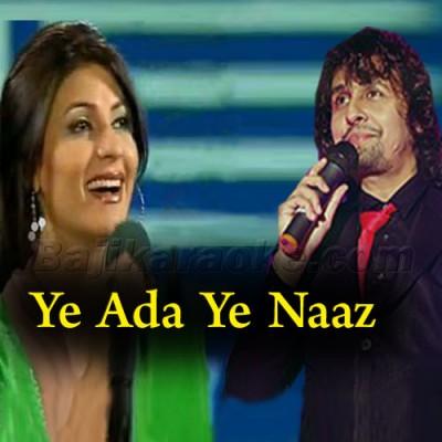 Ye Ada Ye Naaz Ye Andaz - Karaoke Mp3   Fariha Parvez - Sonu Nigam