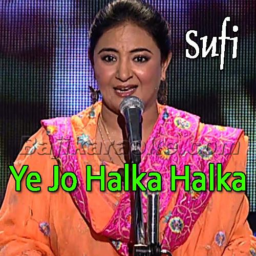 Ye Jo Halka Halka Suroor - Sufi Song - Karaoke Mp3