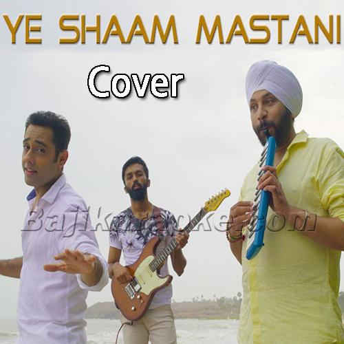 Ye Sham Mastani - Cover - Karaoke  Mp3