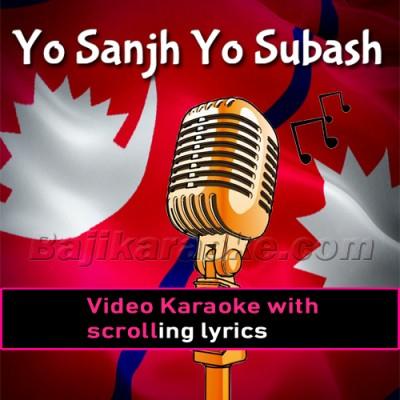 Yo Sanjh Yo Subash - Video Karaoke Lyrics