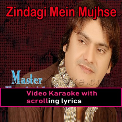 Zindagi Mein Mujhse Milne Woh Kabhi - Video Karaoke Lyrics