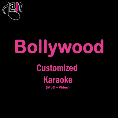 Bollywood Customized Karaoke  - Mp3 & Video with Lyrics