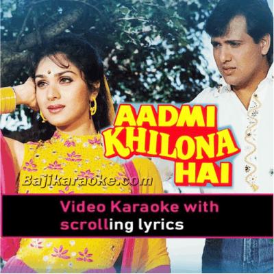 Aadmi Khilona Hai - Video Karaoke Lyrics