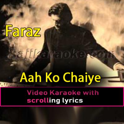 Aah Ko Chaiye Kya - Video Karaoke Lyrics | Faraz