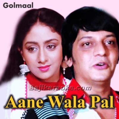 Aane Wala Pal - Remix - Karaoke Mp3
