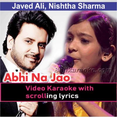 Abhi Na Jao Chod Kar - Video Karaoke Lyrics