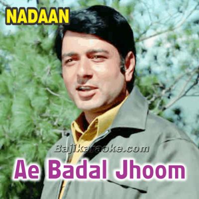 Ae Badal Jhoom Ke Chal - Karaoke Mp3