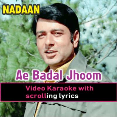 Ae Badal Jhoom Ke Chal - Video Karaoke Lyrics
