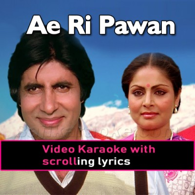 Ae Ri Pawan Dhunde Kise Tera Mann - Video Karaoke Lyrics