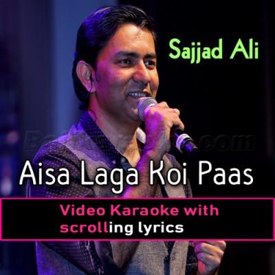 Aisa Laga Koi Paas Hai - Video Karaoke Lyrics