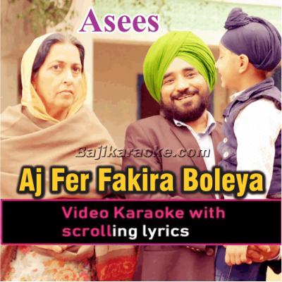 Aj Fer Fakira Boleya - Video Karaoke Lyrics