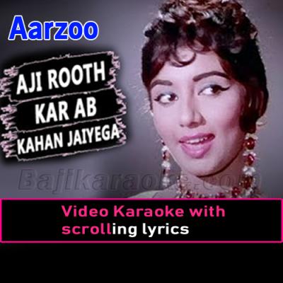Aji Rooth Kar Ab Kahan Jaiye Ga - Video Karaoke Lyrics