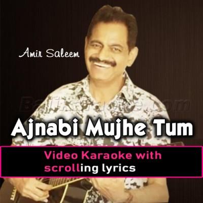 Ajnabi Mujhe Tum - Video Karaoke Lyrics