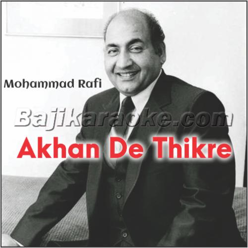 Akhan De Thikre Wich - Karaoke Mp3
