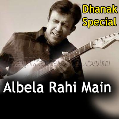 Albela Rahi Main Hoon - Karaoke Mp3