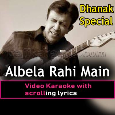 Albela Rahi Main Hoon - Video Karaoke Lyrics