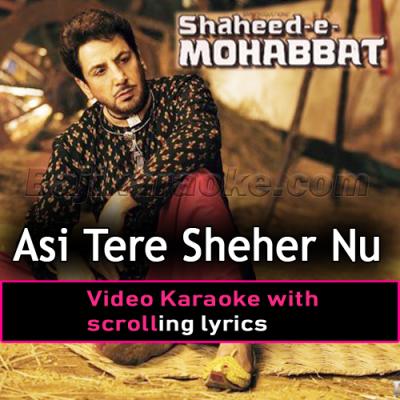 Assi Tere Shehar Nu Salam - Video Karaoke Lyrics