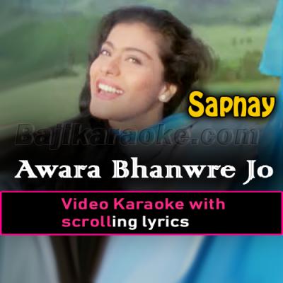 Awara Bhanware Jo Haule Haule - Video Karaoke Lyrics