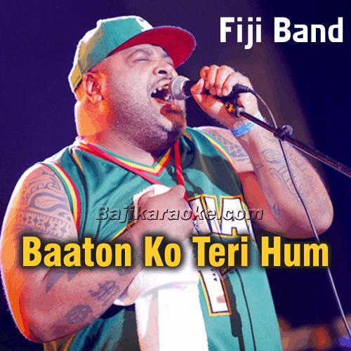 Baaton Ko Teri Hum Bhula - Viti Vibes - Karaoke Mp3