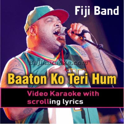 Baaton Ko Teri Hum Bhula - Viti Vibes - Video Karaoke Lyrics