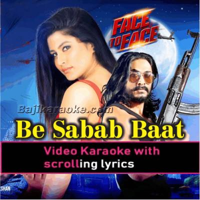 Be Sabab Baat - Video Karaoke Lyrics
