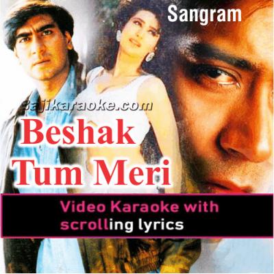 Beshak Tum Meri Mohabbat Ho - Video Karaoke Lyrics