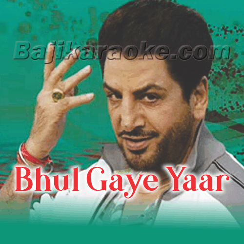 Bhul Gaye Yaar Purane - Karaoke Mp3