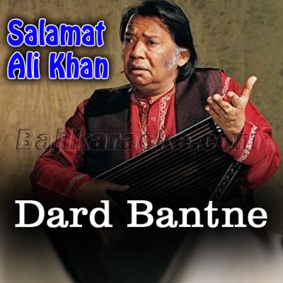 Dard Bantne Aaye - Karaoke Mp3
